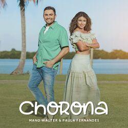 Mano Walter Part. Paula Fernandes – Chorona CD Completo