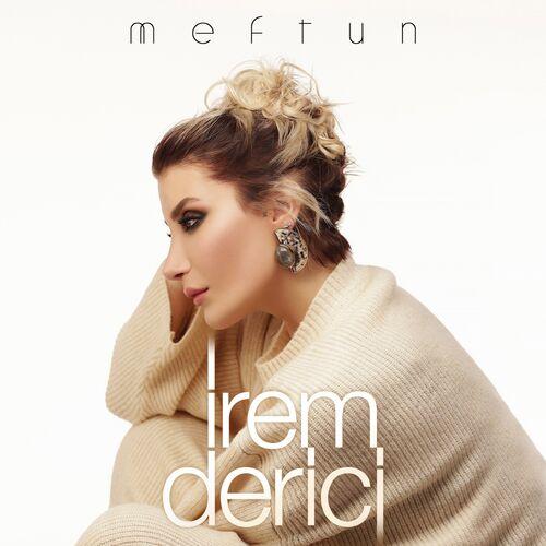 Irem Derici Meftun Listen With Lyrics Deezer