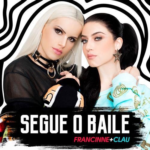 Baixar Single Segue O Baile – Francinne, Clau (2019) Grátis