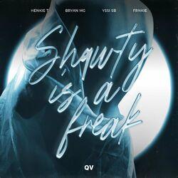 Shawty Is a Freak (ft. Yssi SB & Frnkie)
