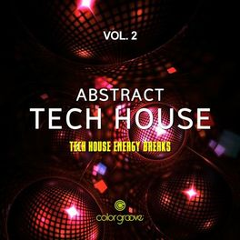 Album cover of Abstract Tech House, Vol. 2 (Tech House Energy Breaks)