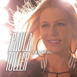 Céu Azul - Paula Toller Download