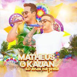 Matheus e Kauan – 10 Anos Na Praia (Ao Vivo) 2020 CD Completo