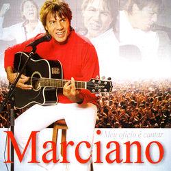 Marciano – Meu Oficio É Cantar – Ao Vivo 2003 CD Completo