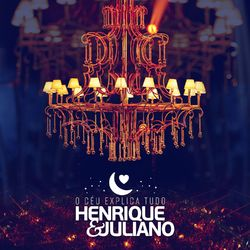 Música CD O Céu Explica Tudo (Ao Vivo) – Henrique e Juliano Mp3 download