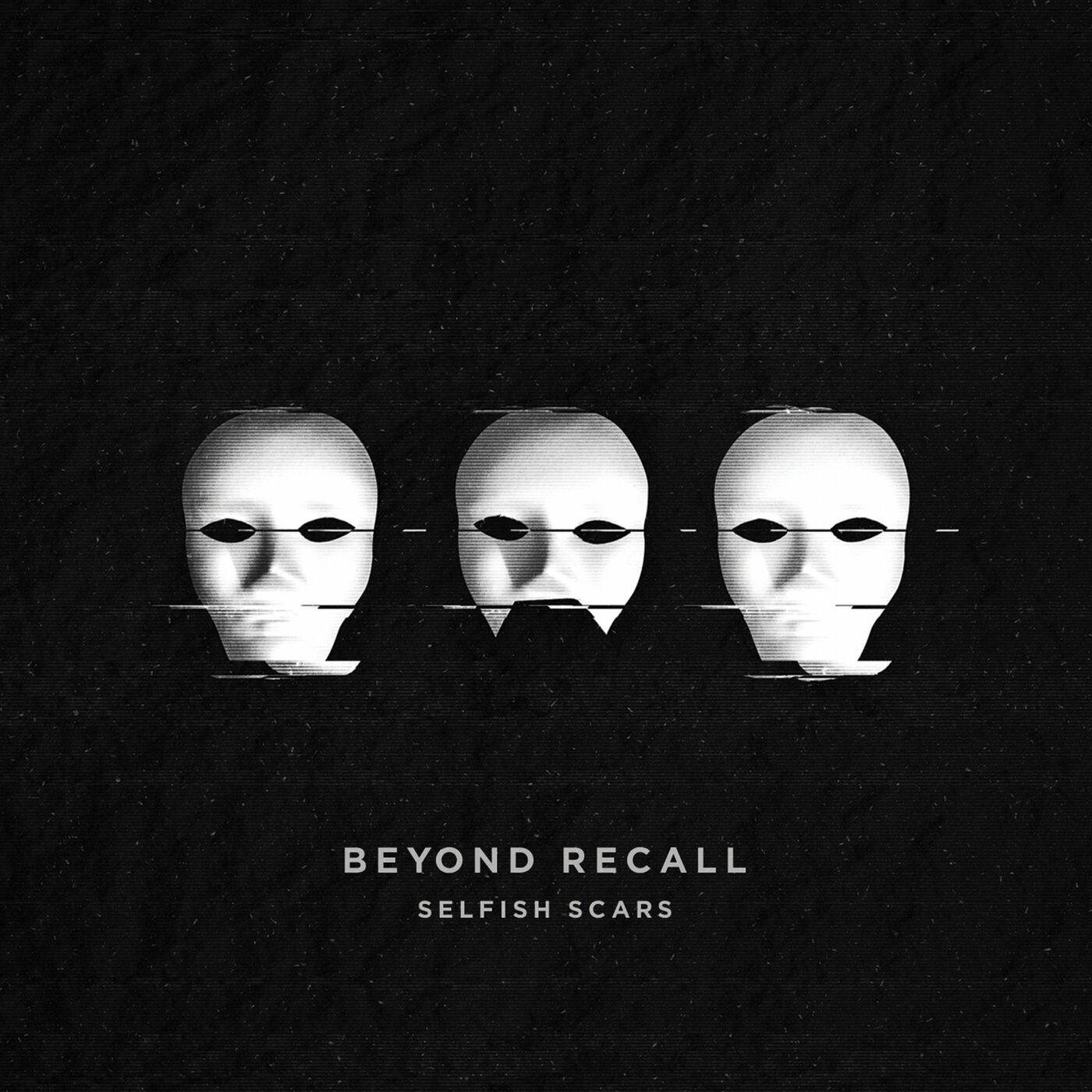 Beyond Recall - Selfish Scars [EP] (2017)