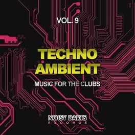 Album cover of Techno Ambient, Vol. 9 (Music for the Clubs)