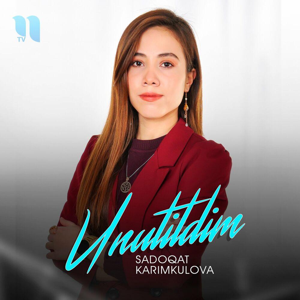 Sadoqat Karimkulova - Unutildim