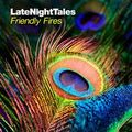 Late Night Tales: Friendly Fires