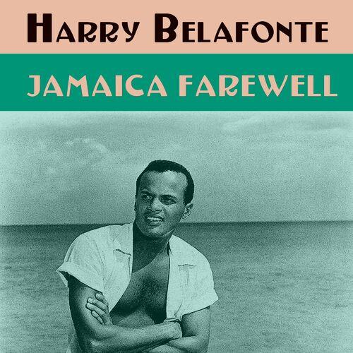 Harry Belafonte - Jamaica Farewell: letras y canciones | Deezer