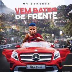 Vem Bater de Frente – MC Lorenzo