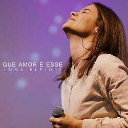 {DOWNLOAD} Que Amor É Esse  - Luma Elpidio [MP3]