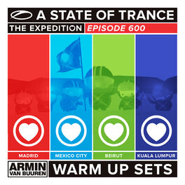 Album cover of A State Of Trance 600 - Madrid, Mexico City, Beirut & Kuala Lumpur (Warm Up Sets) [Unmixed]