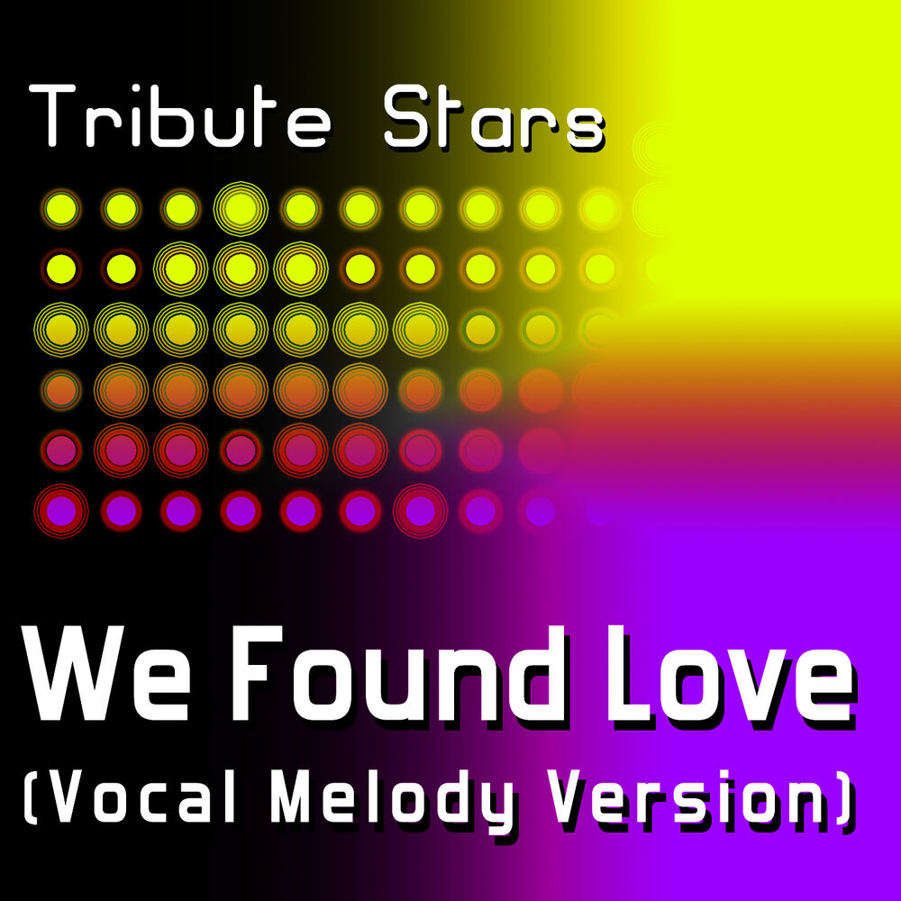 Rihanna feat. Calvin Harris - We Found Love (Vocal Version)