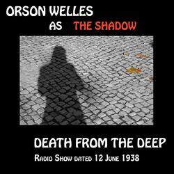 Orson Welles as The Shadow, Death from the Deep