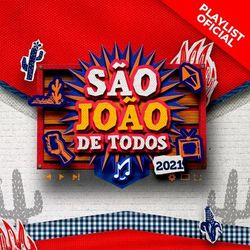 São João de Todos | Sua Música 2021 CD Completo