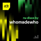 Nu Disco by WhoMadeWho