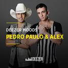Deezer Moods: Pedro Paulo & Alex