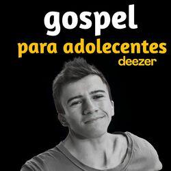 Gospel para Adolescente 2021 CD Completo