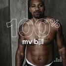 100% MV Bill