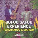 Bofou Safou Experience par Amadou & Mariam