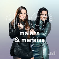 Download 100% Maiara e Maraisa