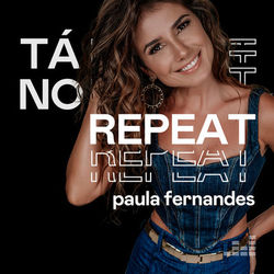 Download Tá no Repeat: Paula Fernandes 2021