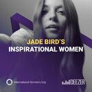 Jade Bird\'s Inspirational Women