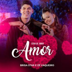 Música Brisa Star e Zé Vaqueiro - Cena de Amor - Brisa Star e Zé Vaqueiro (2021)