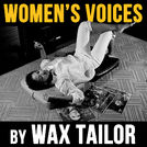 Women\'s Voices by Wax Tailor