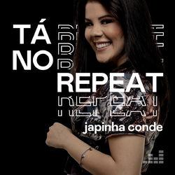 Tá no Repeat: Japinha Conde 2021 CD Completo