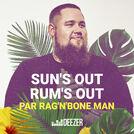 Rag\'n\'Bone Man sun's out rum's out