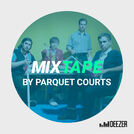 MIXTAPE by Parquet Courts