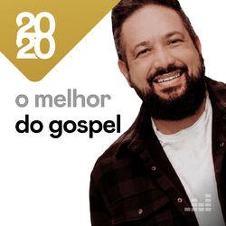 O Melhor do Gospel 2020 CD Completo