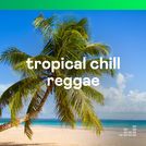 Tropical Chill Reggae