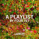 A Playlist by Four Tet