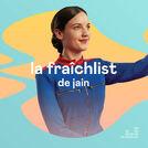 La fraîchlist de Jain