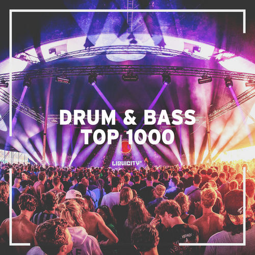 Liquicity Pres. Drum & Bass Top 1000 [2020]
