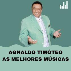 Agnaldo Timóteo – As melhores músicas 2021 CD Completo