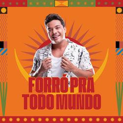 Forró Pra Todo Mundo / Melhores do Forró 2021 CD Completo