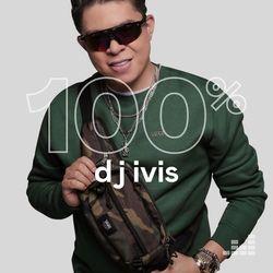 100% DJ Ivis 2021 CD Completo