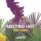 MELTING HOT by Taïro