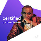 Certified by Headie One