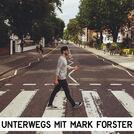 Unterwegs mit Mark Forster
