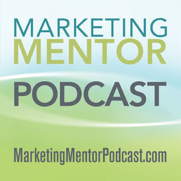 Show cover of The Marketing Mentor Podcast