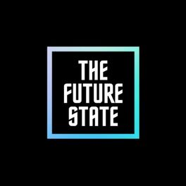 Show cover of The Future State Podcast
