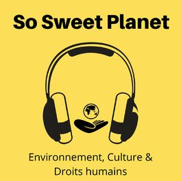 Show cover of Le podcast de So Sweet Planet