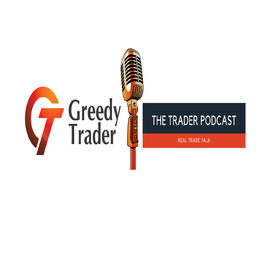 Show cover of Greedy Trader Podcast