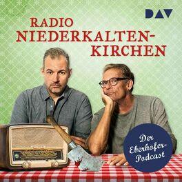 Show cover of Radio Niederkaltenkirchen – Der Eberhofer-Podcast