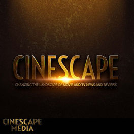 Show cover of The Cinescape Podcast